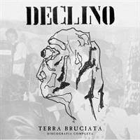 DECLINO: TERRA BRUCIATA-DISCOGRAFIA COMPLETA 2LP