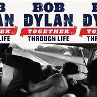 DYLAN BOB: TOGETHER THROUGH LIFE