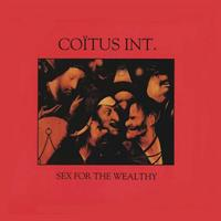 COITUS INT.: SEX FOR THE WEALTHY LP