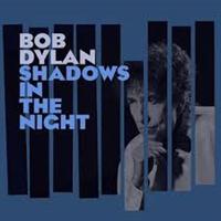 DYLAN BOB: SHADOWS IN THE NIGHT