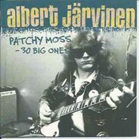 JÄRVINEN ALBERT: PATCHY MOSS - 30 BIG ONES 2CD