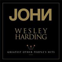 HARDING JOHN WESLEY: GREATEST OTHER PEOPLES'S HITS (RSD 2018) LP
