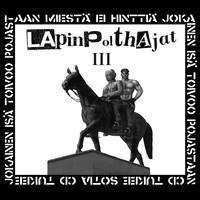 LAPINPOLTHAJAT: III LP
