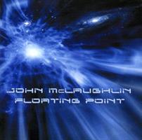 MCLAUGHLIN JOHN: FLOATING POINT