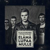 KASKINEN ELIAS & PÄIVÄN SANKARIT: ELÄMÄ LUPAA MULLE
