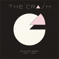 CRASH: SELECTED SONGS (CD) 1999-2005