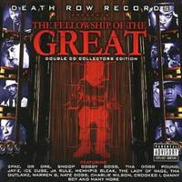 DEATH ROW RECORDS PRESENTS: THE FELLOWSHIP OF THE GREAT 2CD