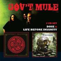 GOV'T MULE: LIFE BEFORE INSANITY/DOSE 2CD
