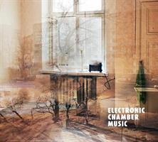 ELECTRONIC CHAMBER MUSIC LP (FG)