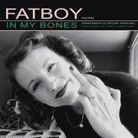 FATBOY: IN MY BONES