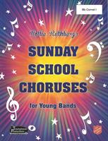 SUNDAY SCHOOL CHORUSES FOR YOUNG BANDS - PARTS
