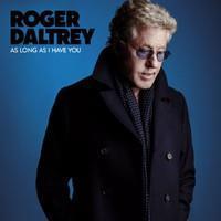 DALTREY ROGER: AS LONG AS I HAVE YOU