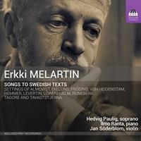 MELARTIN ERKKI: SONGS TO SWEDISH TEXTS (FG)
