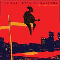 FANTASTIC NEGRITO: THE LAST DAYS OF OAKLAND