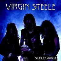 VIRGIN STEELE: NOBLE SAVAGE-REMASTERED