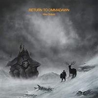 OLDFIELD MIKE: RETURN TO OMMADAWN