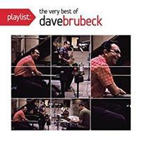 BRUBECK DAVE: PLAYLIST: THE VERY BEST OF DAVE BRUBECK