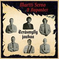 MARTTI SERVO & NAPANDER: TERÄSMYLLY JAUHAA