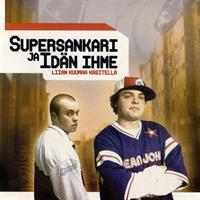 SUPERSANKARI JA IDÄN IHME: LIIAN KUUMAA KÄSITELLÄ LP