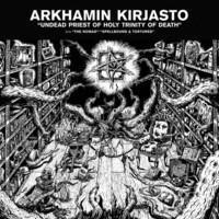 ARKHAMIN KIRJASTO:UNDEAD PRIEST OF HOLY TRINITY OF DEATH 7