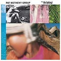 METHENY PAT GROUP: STILL LIFE (TALKING)