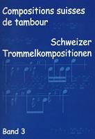 SCHWEIZER TROMMELKOMPOSITIONEN - BAND 3