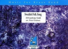 SWEDISH FOLK SONG / O LORD MY GOD