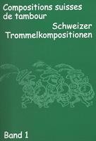 SCHWEIZER TROMMELKOMPOSITIONEN - BAND 1