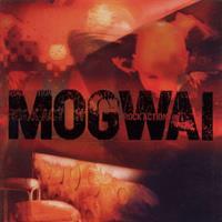 MOGWAI: ROCK ACTION