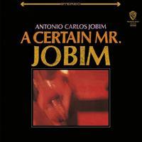 JOBIM ANTONIO CARLOS: A CERTAIN MR. JOBIM