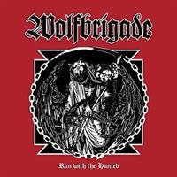 WOLFBRIGADE: RUN WITH THE HUNTED LP