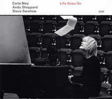 BLEY CARLA/SHEPPARD/SWALLOW: LIFE GOES ON (FG)