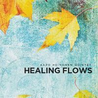 AAPO HEINONEN QUINTET: HEALING FLOWS (FG)