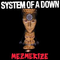 SYSTEM OF A DOWN: MEZMERIZE LP