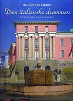 Haugesund rådhus. Den italienske drømmen