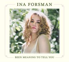 FORSMAN INA: BEEN MEANING TO TELL YOU