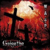 W.A.S.P.: GOLGOTHA