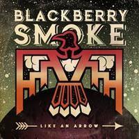 BLACKBERRY SMOKE: LIKE AN ARROW 2LP