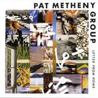 METHENY PAT GROUP: LETTER FROM HOME