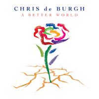 DE BURGH CHRIS: A BETTER WORLD