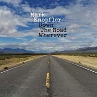 KNOPFLER MARK: DOWN THE ROAD WHEREVER-DELUXE CD