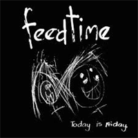 FEEDTIME: TODAY IS FRIDAY