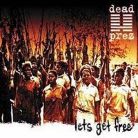DEAD PREZ: LET'S GET FREE 2LP