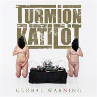 TURMION KÄTILÖT: GLOBAL WARNING LP