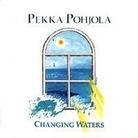 POHJOLA PEKKA: CHANGING WATERS