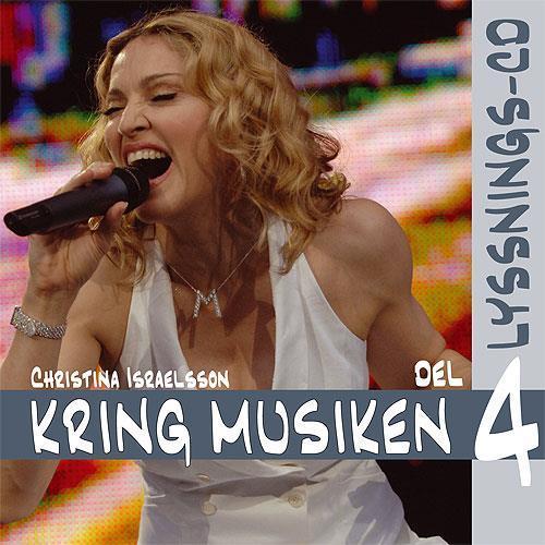 Kring Musiken 4, CD musiklyssn