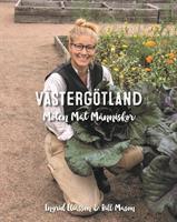 Västergötland - möten, mat, människor