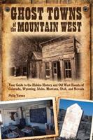 Ghost towns of mountain west