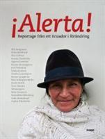 Alerta - Reportage från ett Ecuador i förändring