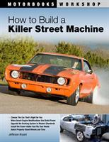 How To Bulid a Killer Street Machine